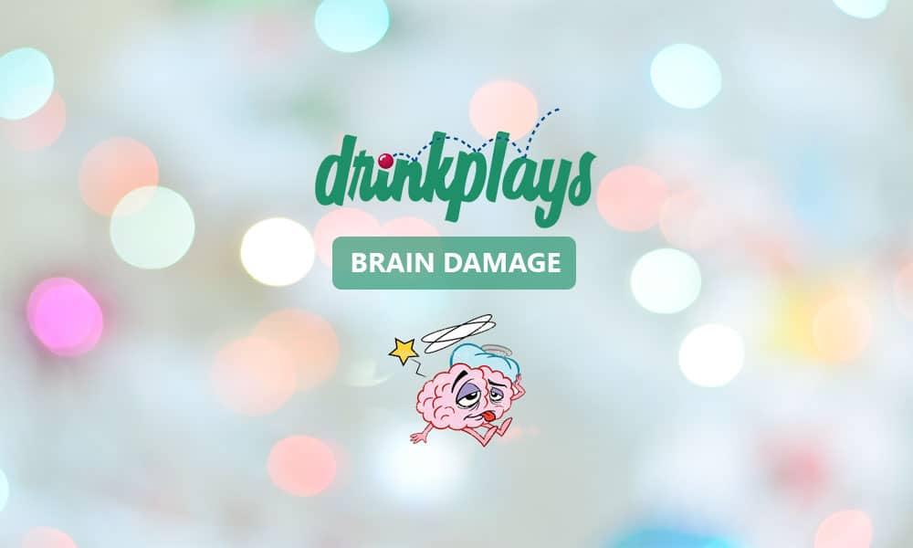 Brain Damage Drinking Game