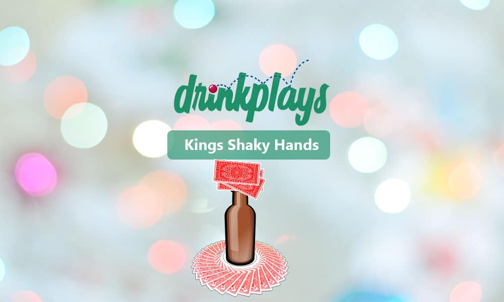 Featured image for Kings Shaky Hands Drinking Game