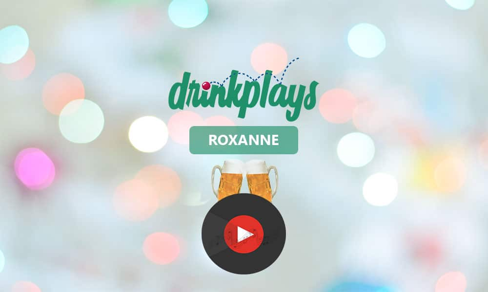 Featured image for Roxanne Drinking Game